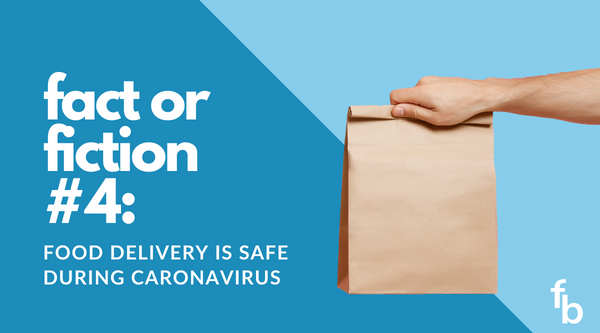 Fact or Fiction #4: Food Delivery is Safe During Coronavirus