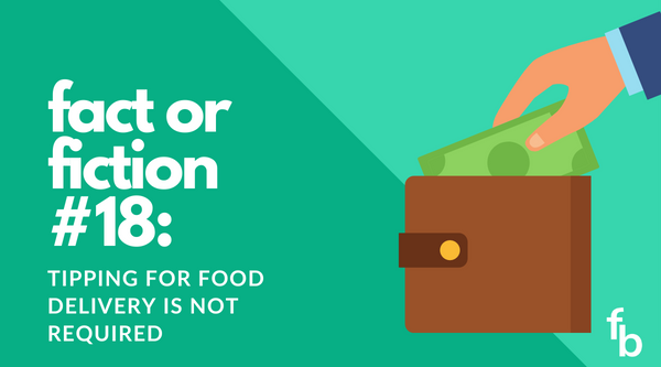 Fact or Fiction #18: Tipping for Food Delivery is Not Required