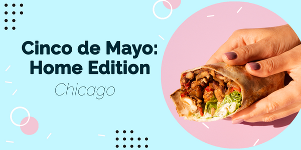 Celebrate Cinco de Mayo with Great Options in Chicago
